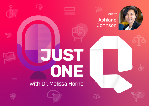 Just One Q with Dr. Melissa Horne Educational Podcast with Guest Ashland Johnson