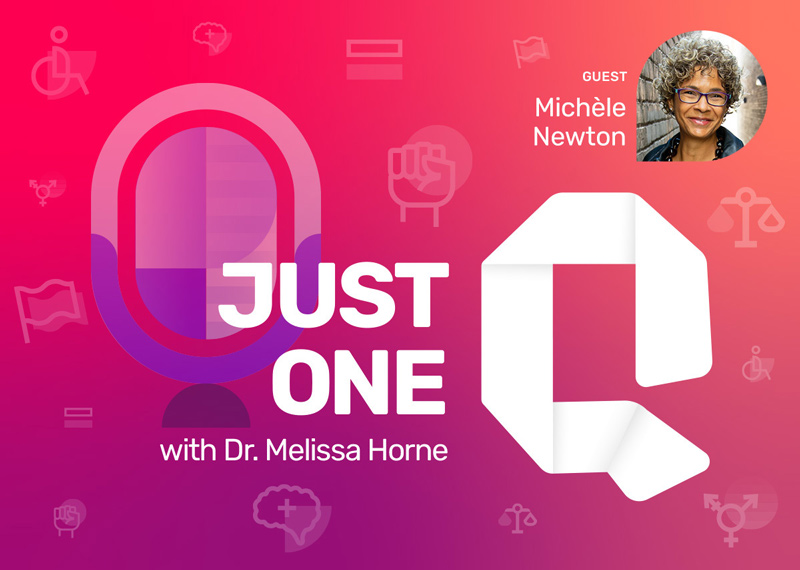 Just One Q with Dr. Melissa Horne Educational Podcast with Guest Michèle Newton