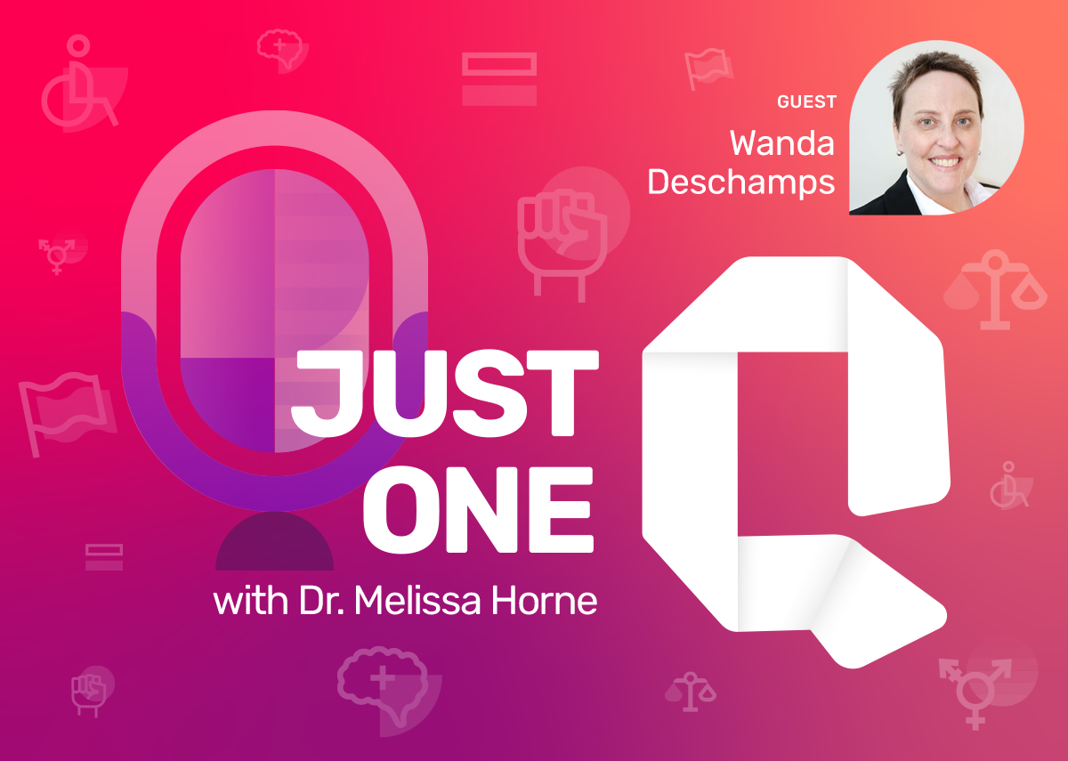 Just One Q with Dr. Melissa Horne Educational Podcast with Guest Wanda Deschamps