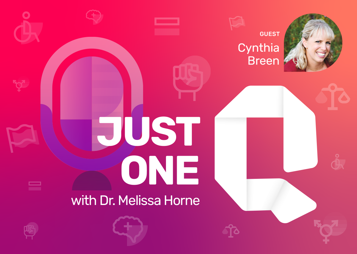 Just One Q with Dr. Melissa Horne Educational Podcast with Guest Cynthia Breen