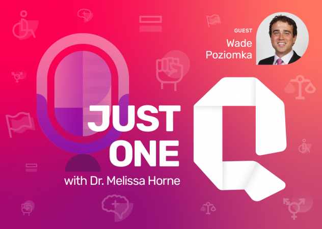 Just One Q with Dr. Melissa Horne Educational Podcast with Guest Wade Poziomka
