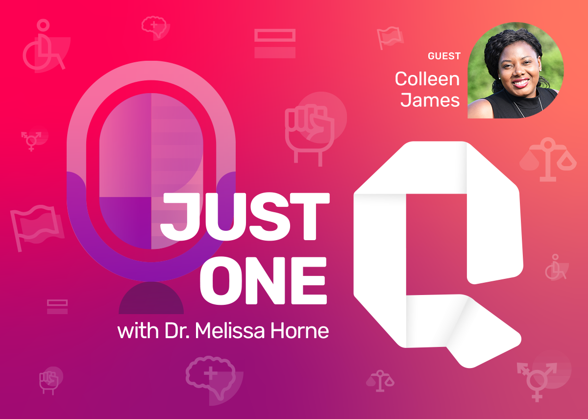Just One Q with Dr. Melissa Horne Educational Podcast with Guest Colleen James