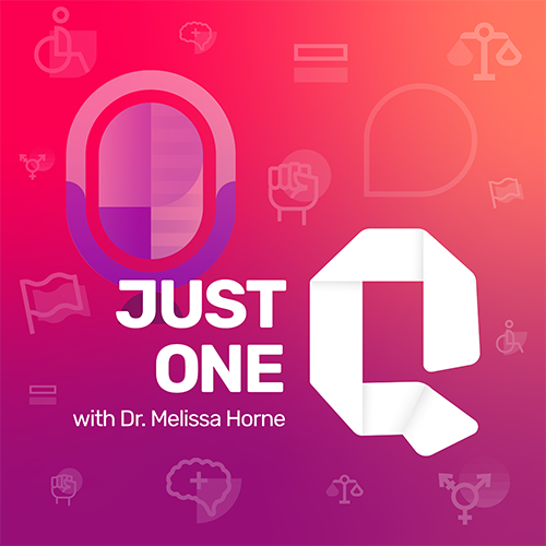 Just One Q with Dr. Melissa Horne Educational Podcast Cover