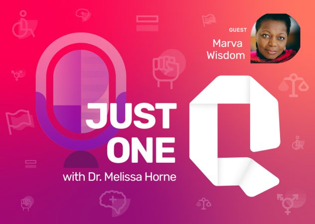 Just One Q with Dr. Melissa Horne Educational Podcast with Guest Marva Wisdom