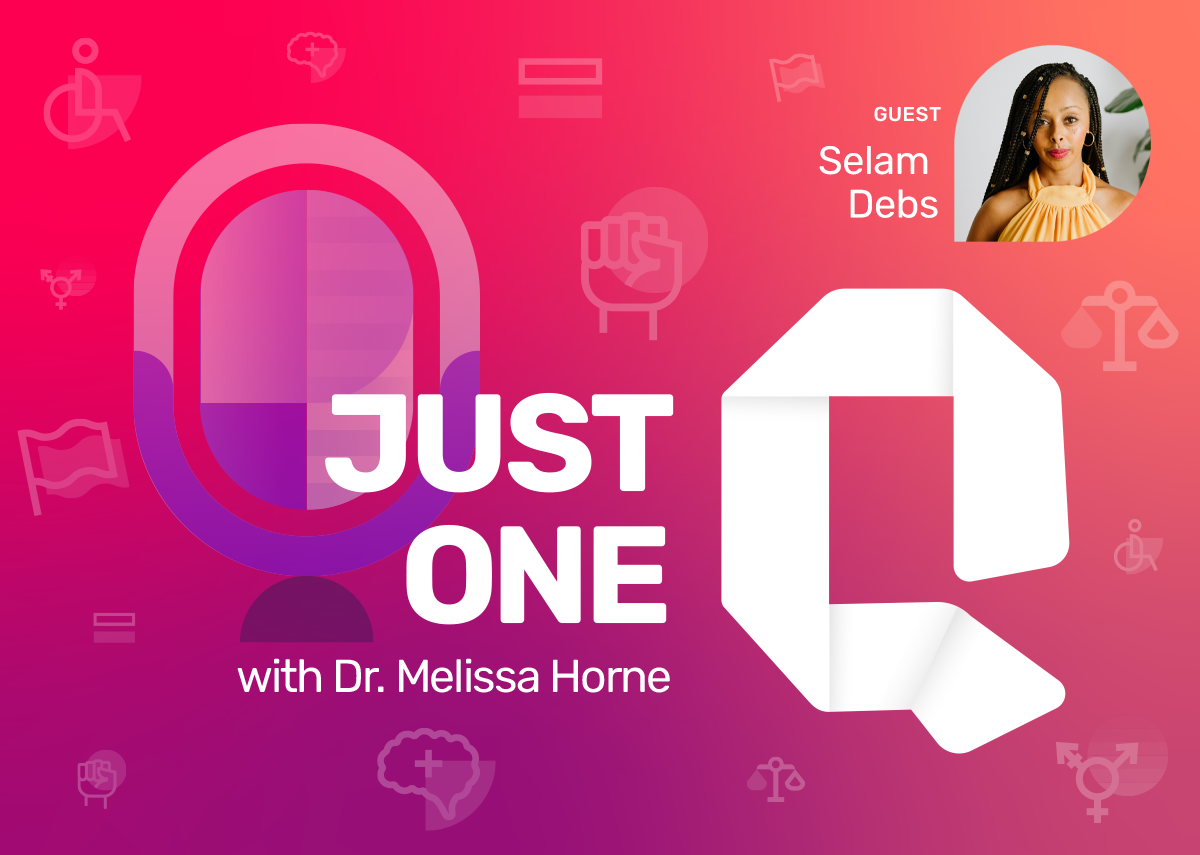 Just One Q with Dr. Melissa Horne Educational Podcast with Guest Selam Debs
